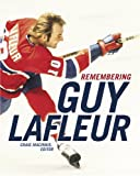 Remembering Guy Lafleur