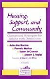 img - for Housing, Support and Community: Choices and Strategies for Adults With Disabilities (The Community Participation Series, Vol 2) book / textbook / text book