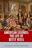 American Legends: The Life of Betsy Ross