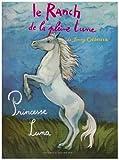echange, troc Jenny Oldfield, Catherine Dussillols - Le Ranch de la pleine lune, Tome 8 : Princesse Luna
