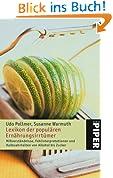 Lexikon der populären Ernährungsirrtümer: Mißverständnisse, Fehlinterpretationen und Halbwahrheiten von Alkohol bis Zucker