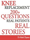 Knee Replacement - 200+ Questions (Knee Replacement Support Series)