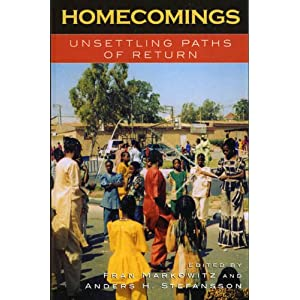Homecomings: Unsettling Paths of Return (Program in Migration and Refugee Studies) Fran Markowitz, Anders H. Stefansson, Lisa Anteby-Yemini and Ruth Behar