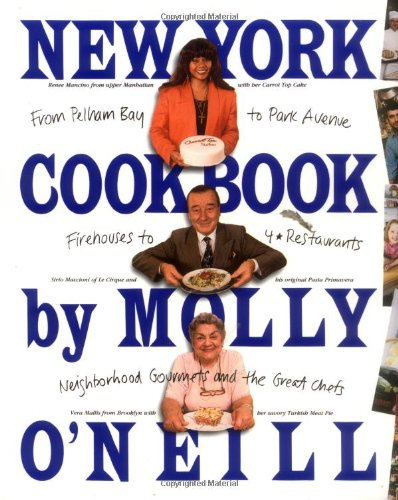 New York Cookbook From Pelham Bay to Park Avenue Firehouses to Four-Star Restaurants089486971X