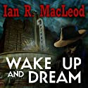 Wake Up And Dream