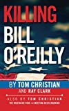 img - for Killing Bill O'Reilly book / textbook / text book