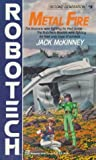 Metal Fire (Robotech: Second Generation, No. 8) (0345341414) by McKinney, Jack