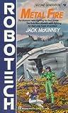 Metal Fire (Robotech: Second Generation, No. 8) (0345341414) by McKinney, Jack