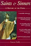 Saints and Sinners: A History of the Popes (0300077998) by Duffy, Eamon