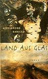 Land aus Glas: Roman