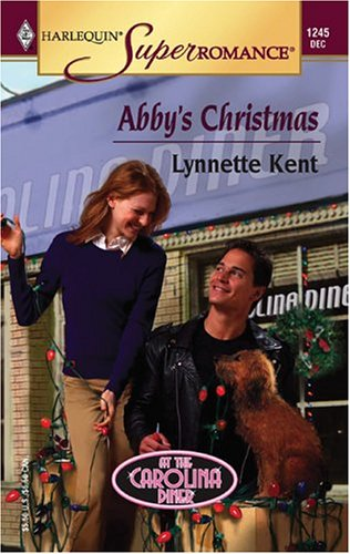 Abby's Christmas: At the Carolina Diner (Harlequin Superromance No. 1245), LYNNETTE KENT