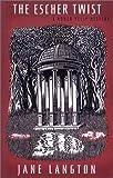 The Escher Twist: A Homer Kelly Mystery (0670030678) by Langton, Jane