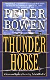 Thunder Horse (Montana Mysteries) (0312968876) by Bowen, Peter