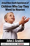 Near-Death Experiences of Children Who Say Heaven is For Real (Near-Death Experiences:)