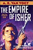 The Empire of Isher (The Weapon Makers and The Weapon Shops of Isher)