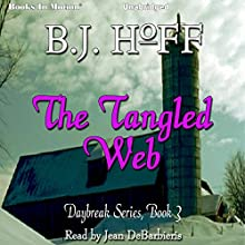 The Tangled Web: Daybreak Series, Book 3 (       UNABRIDGED) by B. J. Hoff Narrated by Jean DeBarbieris