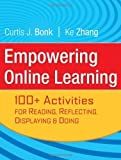 img - for Empowering Online Learning: 100+ Activities for Reading, Reflecting, Displaying, and Doing by Curtis J. Bonk (Jun 24 2008) book / textbook / text book