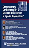 Contemporary Cardiovascular Disease Risk Factors in Special Populations