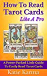 How To Read Tarot Cards Like A Pro: A...