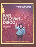 img - for Bar Mitzvah Disco: The Music May Have Stopped, but the Party's Never Over book / textbook / text book