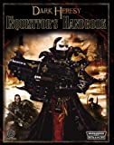 Dark Heresy RPG: The Inquisitor's Handbook (Warhammer 40000 Roleplay: Dark Heresy) (1844165795) by Bligh, Alan