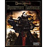 Dark Heresy: The Inquisitor's Handbook (Warhammer 40,000 Roleplay)by Black Industries
