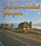img - for Una comunidad granjera (Caminando por la comunidad) (Spanish Edition) book / textbook / text book