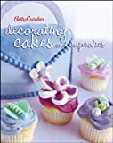 Betty Crocker Decorating Cakes and Cupcakes (Betty Crocker Cooking)