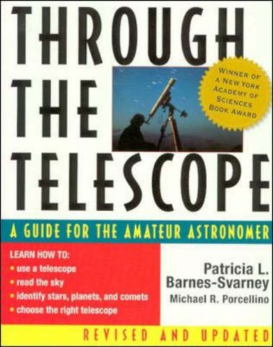 Through The Telescope: A Guide For The Amateur Astronomer, Revised Edition