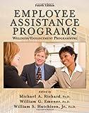 img - for Employee Assistance Programs: Wellness/ Enhancement Programming by Michael A. Richard (2009-02-28) book / textbook / text book