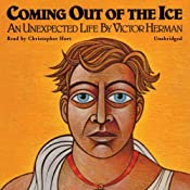 Coming Out of the Ice: An Unexpected Life | [Victor Herman]