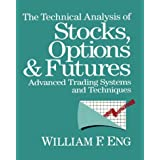 The Technical Analysis of Stocks, Options and Futures: Advanced Trading Systems and Techniques
