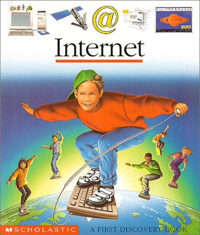 Internet: A First Discovery Book (First Discovery Books)