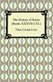 img - for The History of Rome (Books XXXVII-CXL) book / textbook / text book