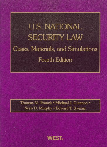 U.S. National Security Law: Cases, Materials, and Simulations (American Casebook Series)