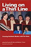img - for Living on a Thin Line; Crossing Aesthetic Borders with the Kinks book / textbook / text book