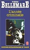 echange, troc Pierre Bellemare, Gaëtane Barben - L'Année criminelle. 1