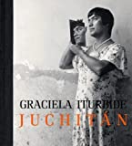 Graciela Iturbide: Juchitan (0892369051) by Keller, Judith
