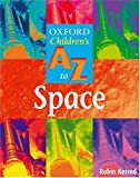 The Oxford Children's A-Z of Space 2004 (0199112584) by Kerrod, Robin