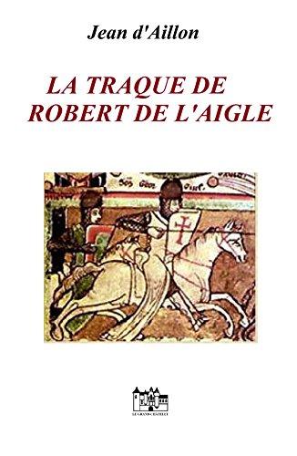 La traque de Robert de L'Aigle