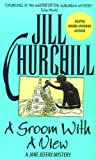 A Groom with a View: A Jane Jeffry Mystery (0380794500) by Churchill, Jill