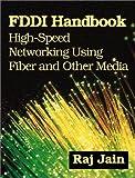 FDDI handbook:high-speed networking using fiber and other media