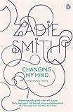 Changing My Mind: Occasional Essays (0141019468) by Smith, Zadie