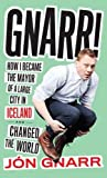 Gnarr: How I Became Mayor of a Large City in Iceland and Changed the World