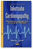 Takotsubo Cardiomyopathy: Risk Factors, Management and Long-term Outlook
