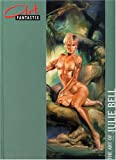 echange, troc Julie Bell - Art Fantastix Deluxe : The art of Julie Bell