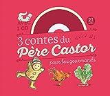 """Afficher """"3 contes du Père Castor pour les gourmands"""""""