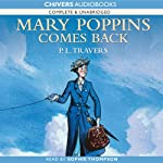 Mary Poppins Comes Back (       UNABRIDGED) by P. L. Travers Narrated by Sophie Thompson
