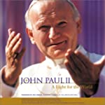 John Paul II: A Light for the World,...