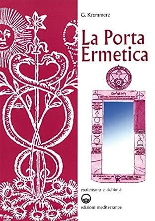 La porta ermetica (Esoterismo e alchimia) (Italian Edition) - Kindle